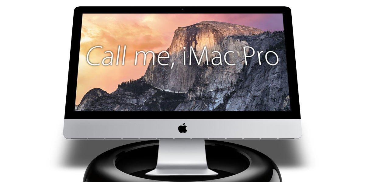 Call Me, iMac Pro